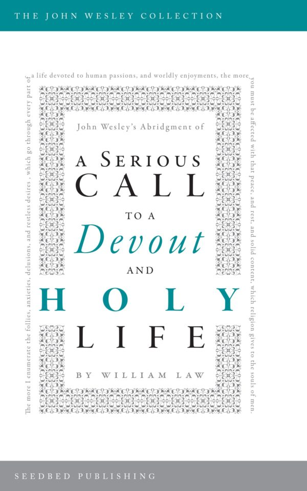 A Serious Call To A Devout And Holy Life - Seedbed