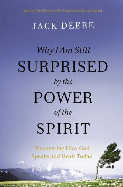 Why I Am Still Surprised by the Power of the Spirit - Seedbed